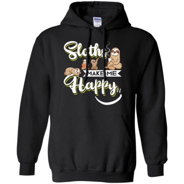 Sloths Make Me Happy Shirt, Hoodie, Tank Apparel 7