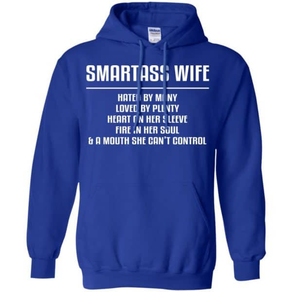 Smartass Wife Hated By Many Loved By Plenty Heart On Her Sleeve Fire In Her Soul & A Mouth She Can't Control Shirt, Hoodie, Tank Apparel 10
