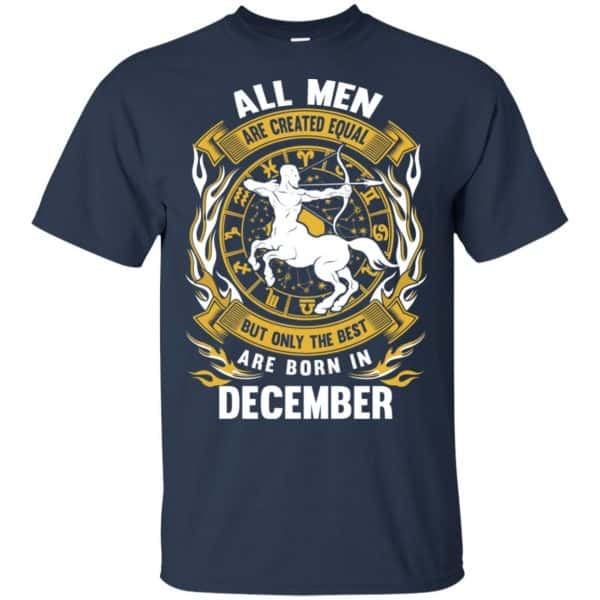 All Men Are Created Equal But Only The Best Are Born In December Shirt, Hoodie, Tank Apparel 5