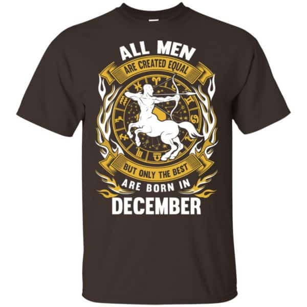 All Men Are Created Equal But Only The Best Are Born In December Shirt, Hoodie, Tank Apparel 6