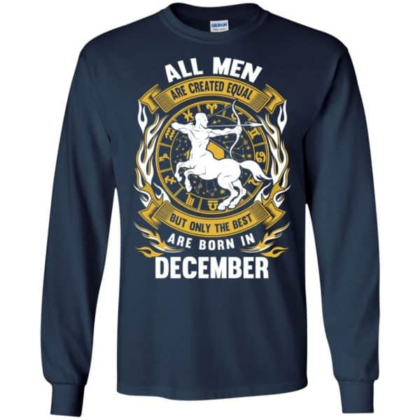 All Men Are Created Equal But Only The Best Are Born In December Shirt, Hoodie, Tank Apparel 8