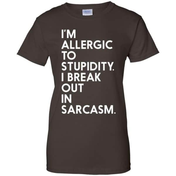 I'm Allergic To Stupidity I Break Out In Sarcasm Shirt, Hoodie, Tank Apparel