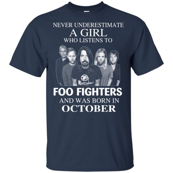 A Girl Who Listens To Foo Fighters And Was Born In October T-Shirts, Hoodie, Tank