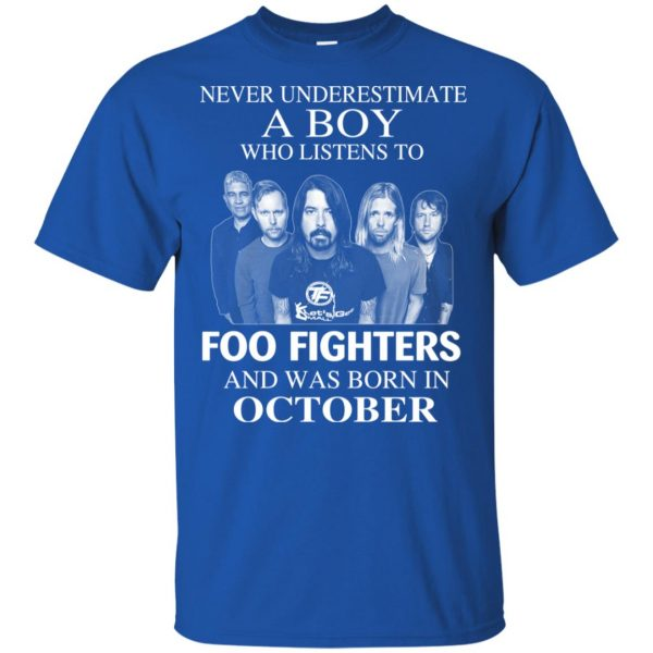 A Boy Who Listens To Foo Fighters And Was Born In October T-Shirts, Hoodie, Tank Apparel 4
