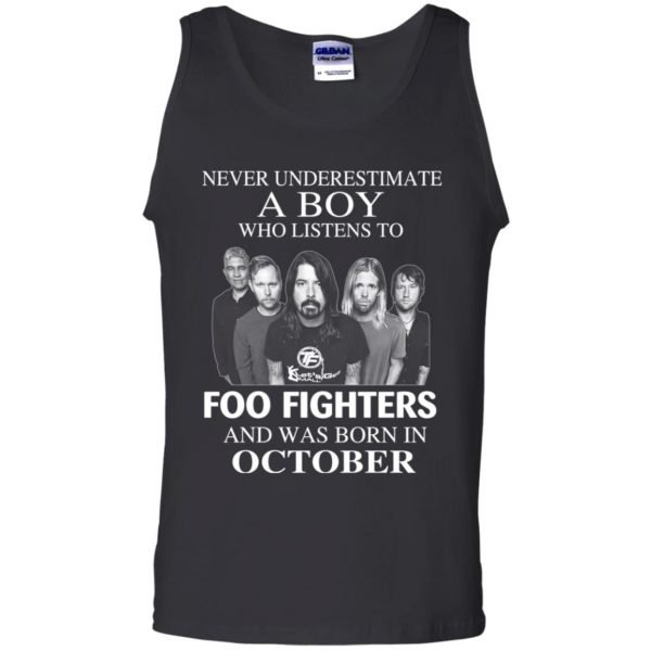 A Boy Who Listens To Foo Fighters And Was Born In October T-Shirts, Hoodie, Tank Apparel 13
