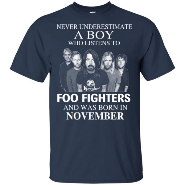 A Boy Who Listens To Foo Fighters And Was Born In November T-Shirts, Hoodie, Tank