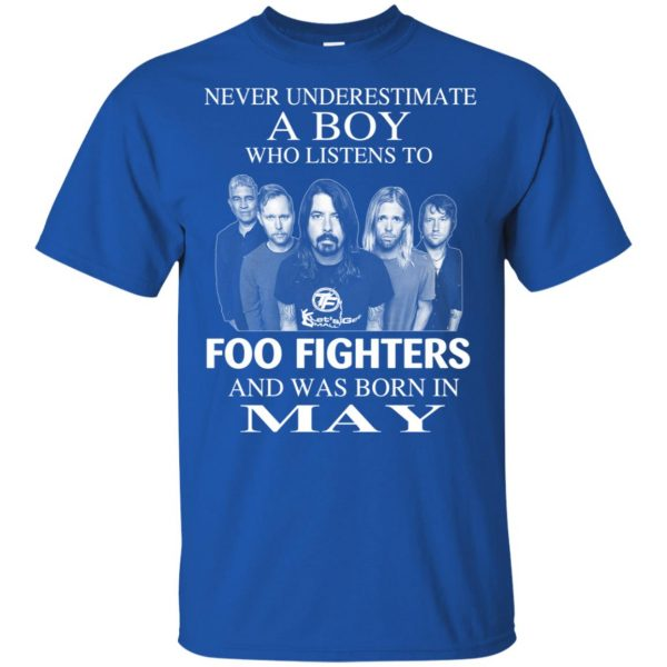 A Boy Who Listens To Foo Fighters And Was Born In May T-Shirts, Hoodie, Tank