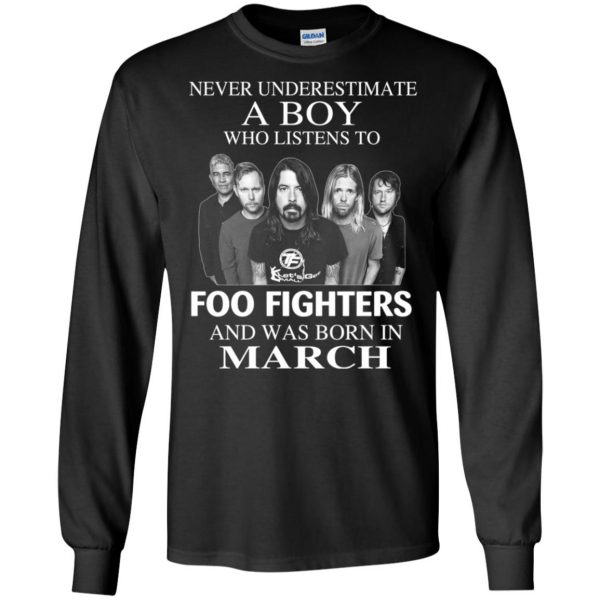 A Boy Who Listens To Foo Fighters And Was Born In March T-Shirts, Hoodie, Tank