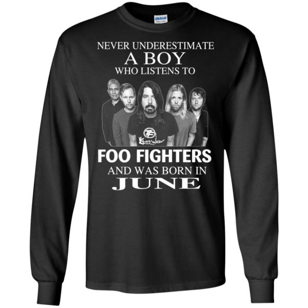 A Boy Who Listens To Foo Fighters And Was Born In June T-Shirts, Hoodie, Tank Apparel