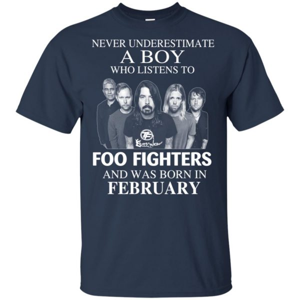 A Boy Who Listens To Foo Fighters And Was Born In February T-Shirts, Hoodie, Tank