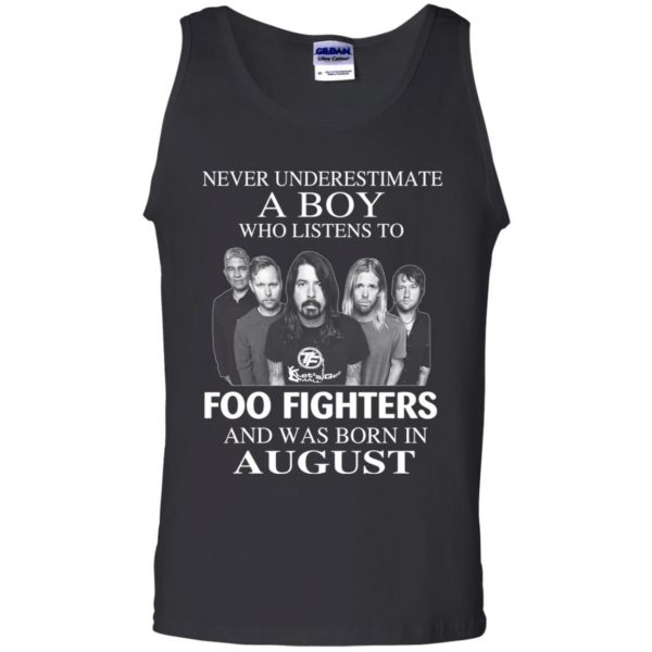 A Boy Who Listens To Foo Fighters And Was Born In August T-Shirts, Hoodie, Tank