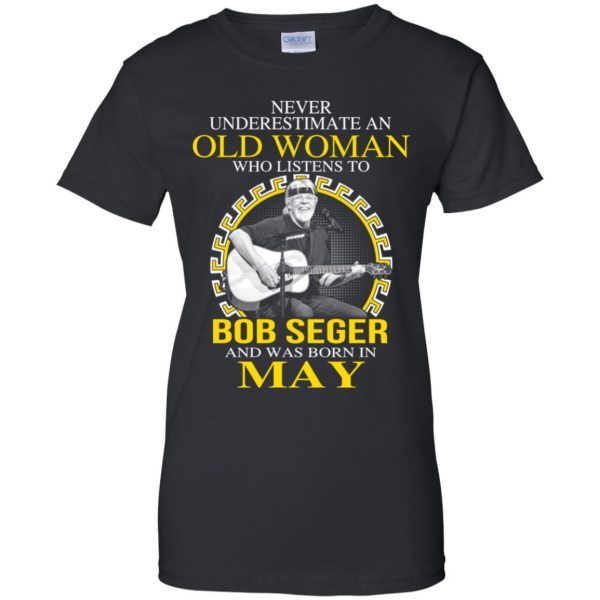 An Old Woman Who Listens To Bob Seger And Was Born In May T-Shirts, Hoodie, Tank Apparel 11