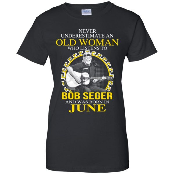 An Old Woman Who Listens To Bob Seger And Was Born In June T-Shirts, Hoodie, Tank Apparel 11