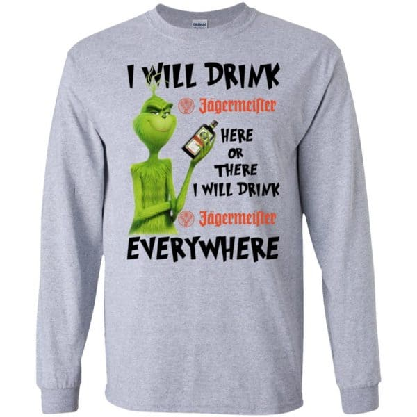 The Grinch: I Will Drink Jagermeister Here Or There I Will Drink Jagermeister Everywhere T-Shirts, Hoodie, Tank Apparel