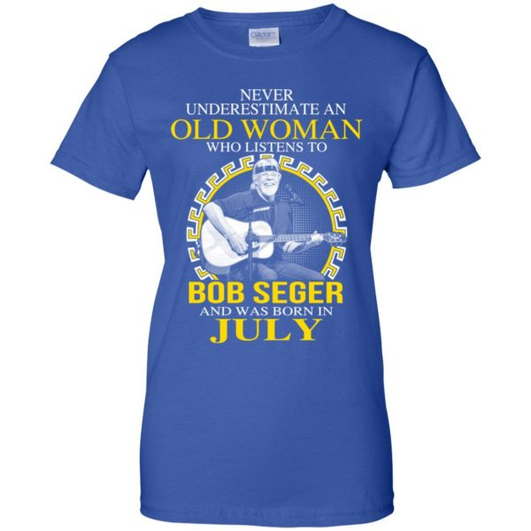 An Old Woman Who Listens To Bob Seger And Was Born In July T-Shirts, Hoodie, Tank Apparel