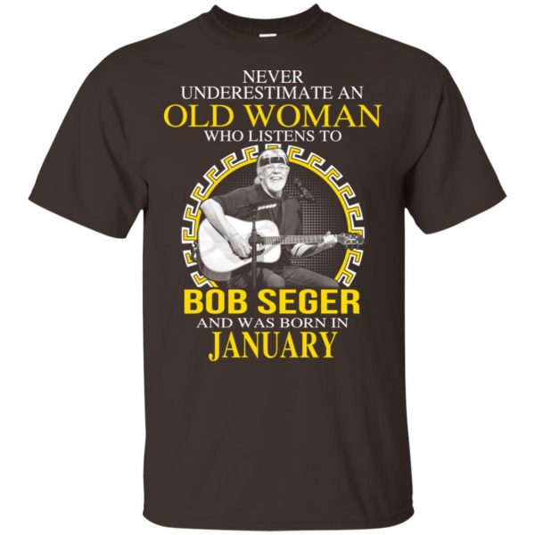 An Old Woman Who Listens To Bob Seger And Was Born In January T-Shirts, Hoodie, Tank
