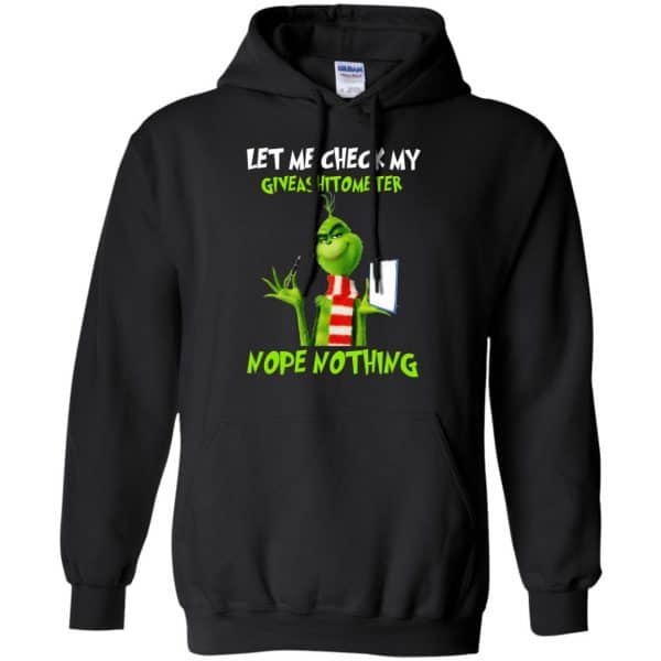 The Grinch: Let Me Check My Giveashitometer Nope Nothing T-Shirts, Hoodie, Tank