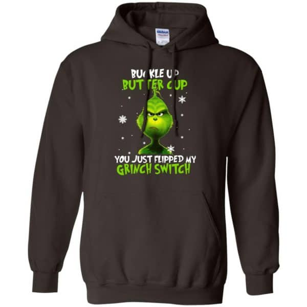 The Grinch: Buckle Up Butter Cup You Just Flipped My Grinch Switch T-Shirts, Hoodie, Tank Apparel