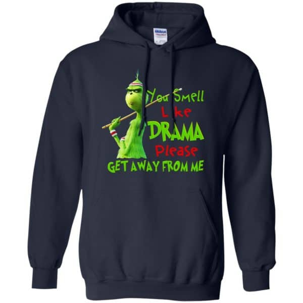 The Grinch: You Smell Like Drama Please Get Away From Me T-Shirts, Hoodie, Tank