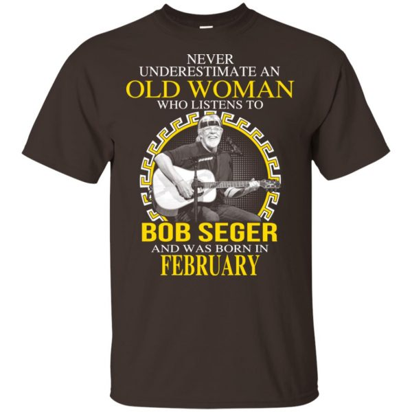 An Old Woman Who Listens To Bob Seger And Was Born In February T-Shirts, Hoodie, Tank Apparel 4