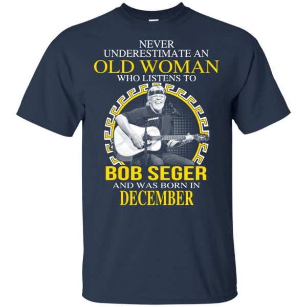 An Old Woman Who Listens To Bob Seger And Was Born In December T-Shirts, Hoodie, Tank Apparel 6
