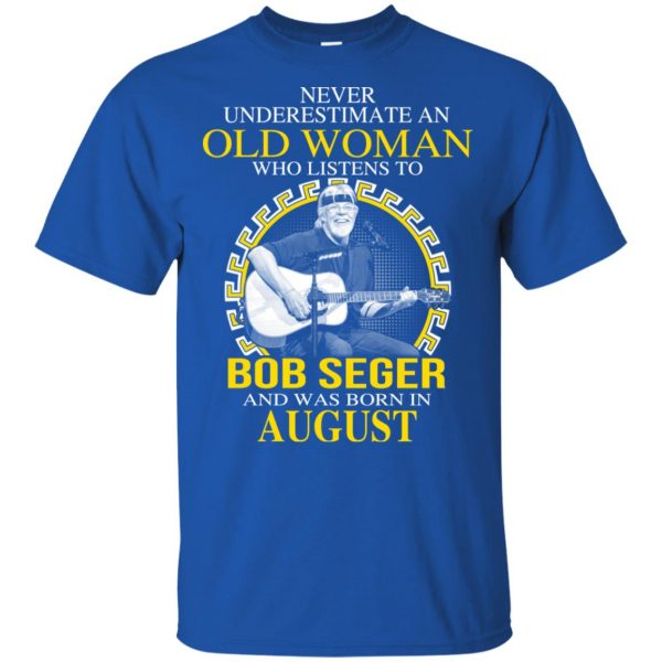 An Old Woman Who Listens To Bob Seger And Was Born In August T-Shirts, Hoodie, Tank Apparel 5