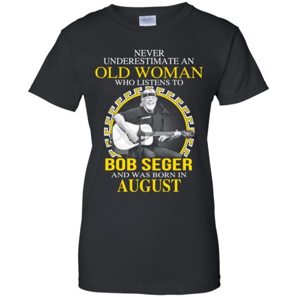 An Old Woman Who Listens To Bob Seger And Was Born In August T-Shirts, Hoodie, Tank Apparel 11
