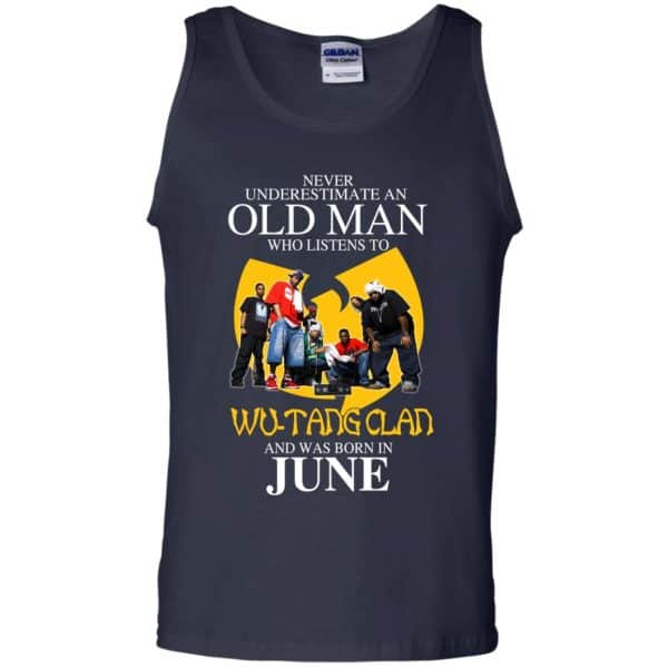 An Old Man Who Listens To Wu-Tang Clan And Was Born In June T-Shirts, Hoodie, Tank