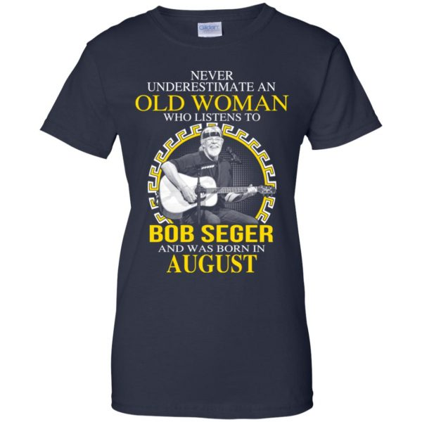 An Old Woman Who Listens To Bob Seger And Was Born In August T-Shirts, Hoodie, Tank Apparel 13