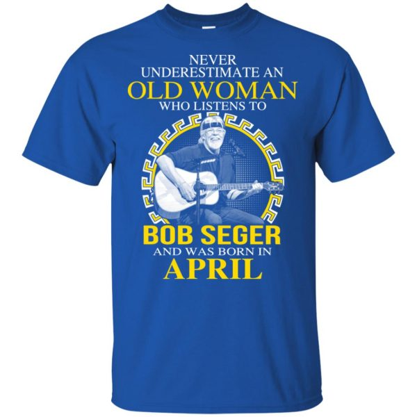 An Old Woman Who Listens To Bob Seger And Was Born In April T-Shirts, Hoodie, Tank Apparel 5