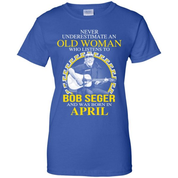 An Old Woman Who Listens To Bob Seger And Was Born In April T-Shirts, Hoodie, Tank Apparel 14