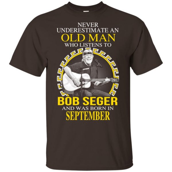 An Old Man Who Listens To Bob Seger And Was Born In September T-Shirts, Hoodie, Tank Apparel 6