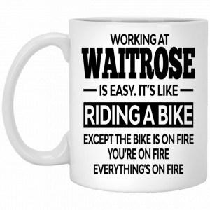 Working At Waitrose Is Easy It's Like Riding A Bike Mug Coffee Mugs