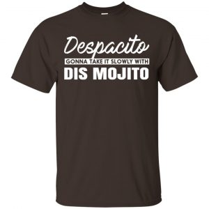 Despacito Gonna Take It Slowly With Dis Mojito Shirt, Hoodie, Tank Apparel