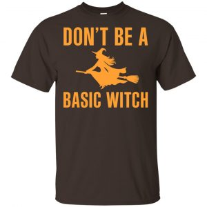 Don't Be A Basic Witch Halloween Shirt, Hoodie, Tank Apparel