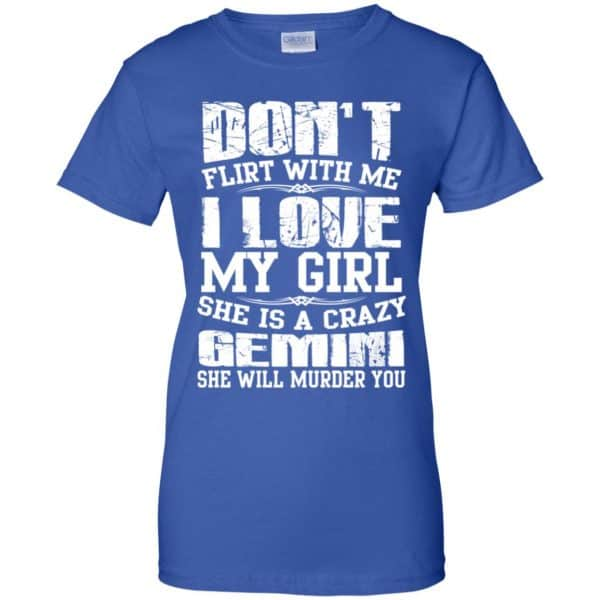 Don't Flirt With Me I Love My Girl She Is A Crazy Gemini Shirt, Hoodie, Tank Apparel
