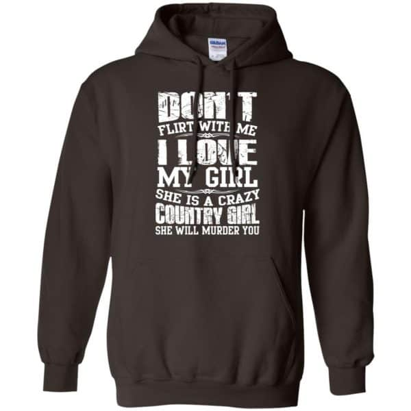 Don't Flirt With Me I Love My Girl She Is A Crazy Country Girl Shirt, Hoodie, Tank Apparel