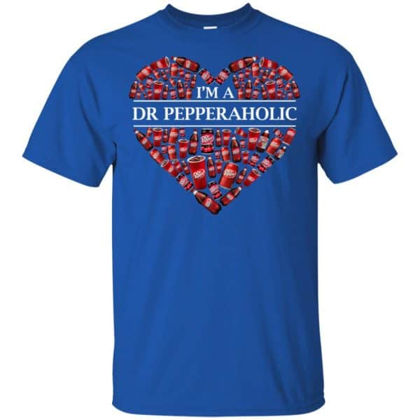I'm A Dr Pepperaholic T-Shirts, Hoodie, Tank Apparel