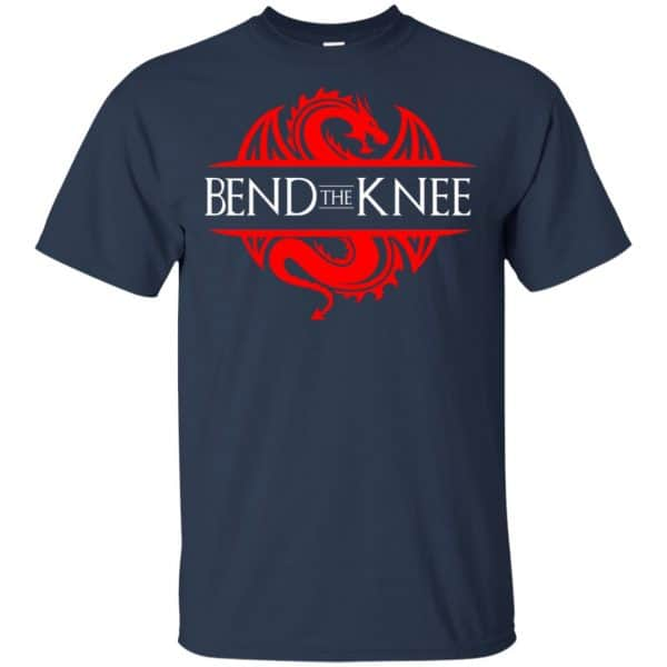 Bend The Knee Dragon Game Of Thrones Shirt, Hoodie, Tank Apparel 6