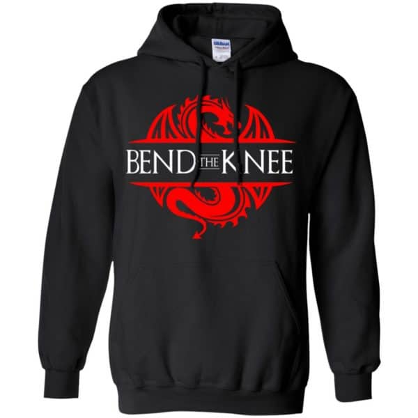 Bend The Knee Dragon Game Of Thrones Shirt, Hoodie, Tank Apparel 7