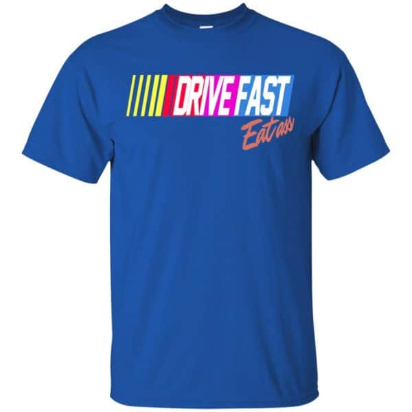 Drive Fast Eat Ass Funny Baseball T-Shirts, Hoodie, Tank Apparel 5
