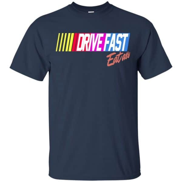 Drive Fast Eat Ass Funny Baseball T-Shirts, Hoodie, Tank Apparel 6