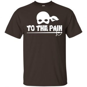 To The Pain – The Princess Bride Shirt, Hoodie, Tank Apparel 2