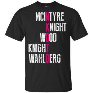 Mcintyre Knight Wood Knight Wahlberg Shirt, Hoodie, Tank Apparel