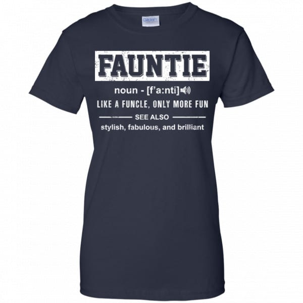 Fauntie Like A Funcle, Only More Fun Shirt, Hoodie, Tank Family