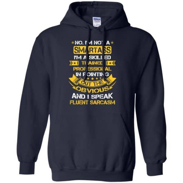 No, I'm Not A Smartass I'm A Skilled Trained Professional.. Shirt, Hoodie, Tank Apparel 8
