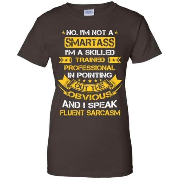 No, I'm Not A Smartass I'm A Skilled Trained Professional.. Shirt, Hoodie, Tank Apparel 12