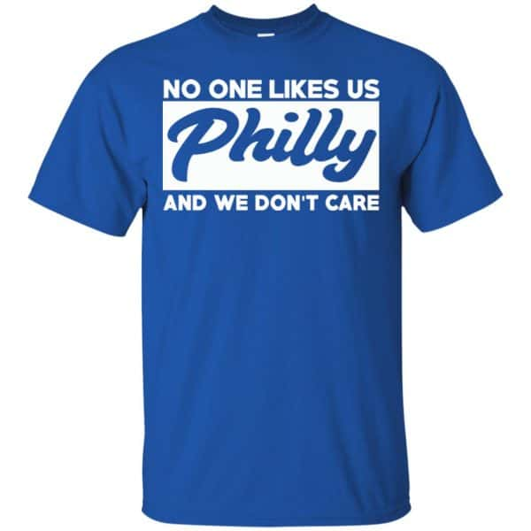 No One Likes Us Philly And We Don't Care Shirt, Hoodie, Tank Apparel 5