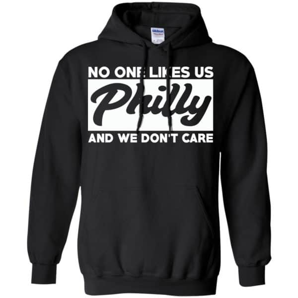 No One Likes Us Philly And We Don't Care Shirt, Hoodie, Tank Apparel 7