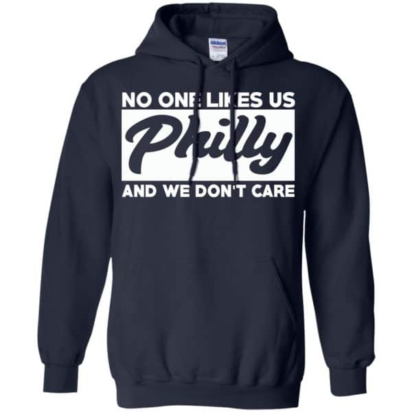 No One Likes Us Philly And We Don't Care Shirt, Hoodie, Tank Apparel 8